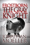 Frostborn: The Gray Knight (Frostborn #1) book summary, reviews and download