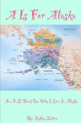 A is for Alaska by Ashley Zatica book summary, reviews and downlod