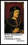 """William Shakespeare's """"Richard III"""" A Retelling in Prose book summary, reviews and downlod"""