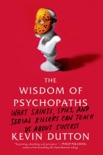 The Wisdom of Psychopaths book summary, reviews and download