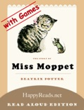 The Story of Miss Moppet (Read-Aloud with Games) book summary, reviews and download