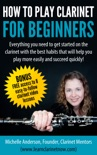 How To Play Clarinet For Beginners book summary, reviews and download