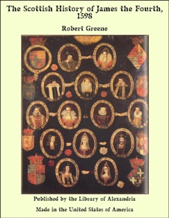 The Scottish History of James the Fourth, 1598 E-Book Download