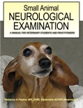 Small Animal Neurological Examination - A Manual for Veterinary Students and Practitioners book summary, reviews and download