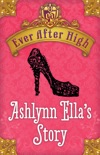 Ever After High: Ashlynn Ella's Story e-book