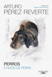 Perros e hijos de perra resumen del libro