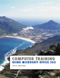 Computer Training: Using Microsoft Office 365 book summary, reviews and downlod