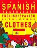 Learn Spanish Vocabulary: English/Spanish Flashcards - Clothes
