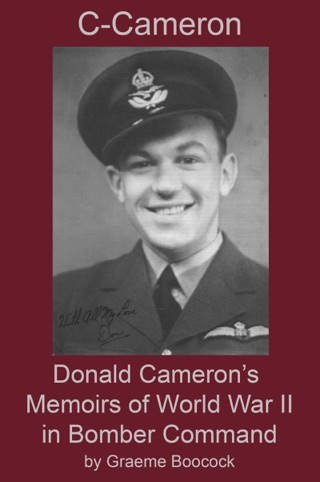 C-Cameron: Donald Cameron's Memoirs of World War II in Bomber Command by Smashwords, Inc. book summary, reviews and downlod