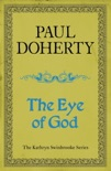 The Eye of God (Kathryn Swinbrooke Mysteries, Book 2) book summary, reviews and downlod