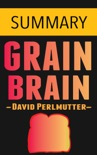 Grain Brain by Dr. David Perlmutter -- Summary book summary, reviews and downlod