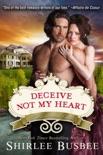 Deceive Not My Heart (The Louisiana Ladies Series, Book 1)