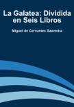 La Galatea: Dividida en Seis Libros resumen del libro