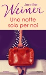 Una notte solo per noi book summary, reviews and downlod