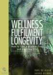 Welness Fullfilment Longevity book summary, reviews and download