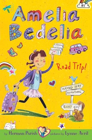Amelia Bedelia Chapter Book #3: Amelia Bedelia Road Trip! by Herman Parish E-Book Download