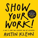 Show Your Work! book summary, reviews and download