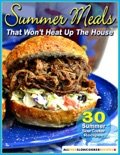 Summer Meals That Won't Heat Up The House: 30 Summer Slow Cooker Recipes book summary, reviews and download