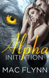 Alpha Initiation (Alpha Blood #1) book summary, reviews and download