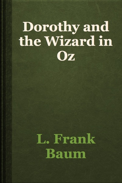 Dorothy and the Wizard in Oz by L. Frank Baum Book Summary, Reviews and E-Book Download