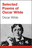 Selected Poems of Oscar Wilde book summary, reviews and download