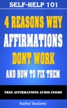 Self-Help 101: 4 Reasons why Affirmations don't Work and How to Fix them book summary, reviews and download