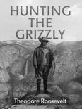 Hunting the Grizzly book summary, reviews and download
