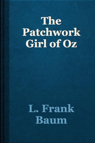 The Patchwork Girl of Oz by L. Frank Baum Book Summary, Reviews and E-Book Download
