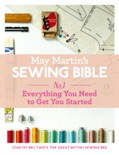 May Martin's Sewing Bible e-short 1: Everything You Need to Know to Get You Started book summary, reviews and download