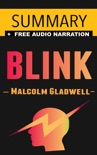 Blink: The Power of Thinking Without Thinking by Malcolm Gladwell -- Summary book summary, reviews and downlod