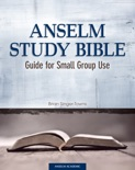 Anselm Study Bible: Guide for Small Group Use