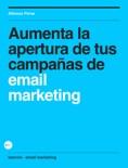 Aumenta la apertura de tus campañas de email marketing book summary, reviews and download