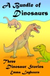 A Bundle of Dinosaurs: Three Dinosaur Stories book summary, reviews and download