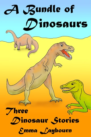 A Bundle of Dinosaurs: Three Dinosaur Stories by Emma Laybourn E-Book Download