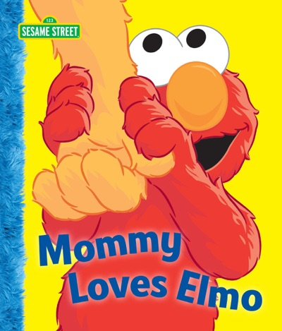 Mommy Loves Elmo (Sesame Street) by Michael P. Fertig & Bob Berry Book Summary, Reviews and E-Book Download