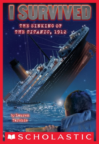 I Survived #1: I Survived the Sinking of the Titanic, 1912 by Scholastic Inc. book summary, reviews and downlod