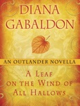 A Leaf on the Wind of All Hallows: An Outlander Novella book summary, reviews and download