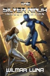 The Silver Ninja: Indoctrination book summary, reviews and download