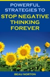 Powerful Strategies to Stop Negative Thinking Forever book summary, reviews and download