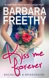 Kiss Me Forever (Bachelors & Bridesmaids #1)