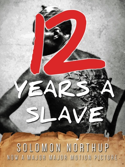 Twelve Years a Slave (Illustrated) by Solomon Northup Book Summary, Reviews and E-Book Download