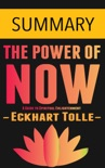 The Power of Now: A Guide to Spiritual Enlightenment by Eckhart Tolle -- Summary book summary, reviews and downlod