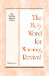 The Holy Word for Morning Revival - The Mending Ministry of John book summary, reviews and downlod