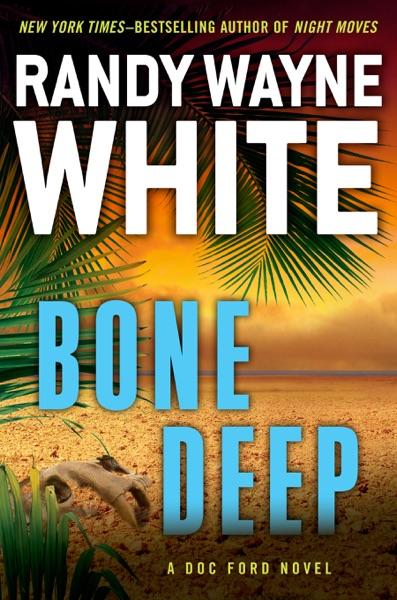 Bone Deep by Randy Wayne White Book Summary, Reviews and E-Book Download