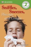 DK Readers L2: Sniffles, Sneezes, Hiccups, and Coughs (Enhanced Edition) book summary, reviews and download