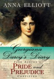 Georgiana Darcy's Diary: Jane Austen's Pride and Prejudice Continued (Pride and Prejudice Chronicles, #1) book summary, reviews and download