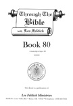 Through the Bible with Les Feldick, Book 80 book summary, reviews and download