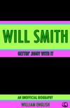 Gettin' Jiggy With It: An Unofficial Biography of Will Smith book summary, reviews and downlod