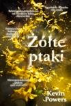 Żółte ptaki book summary, reviews and downlod