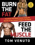 Burn the Fat, Feed the Muscle book summary, reviews and download